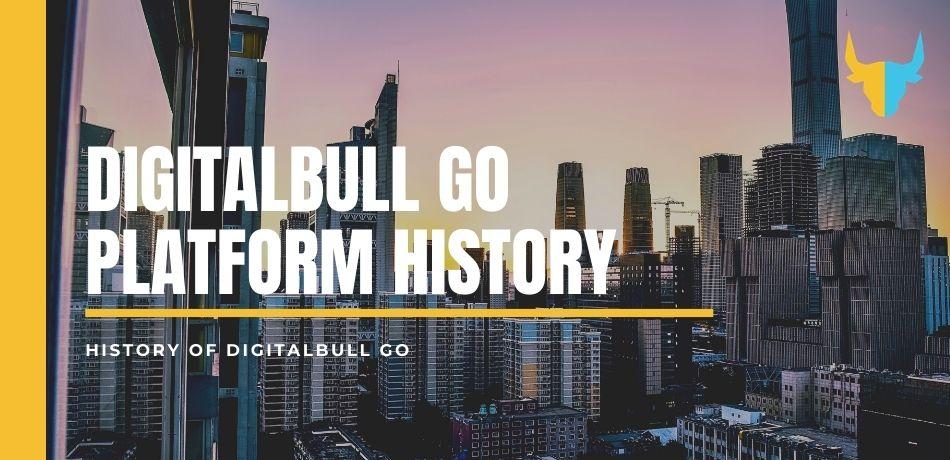 DigitalBull GO DigitalBull GO Platform History 1