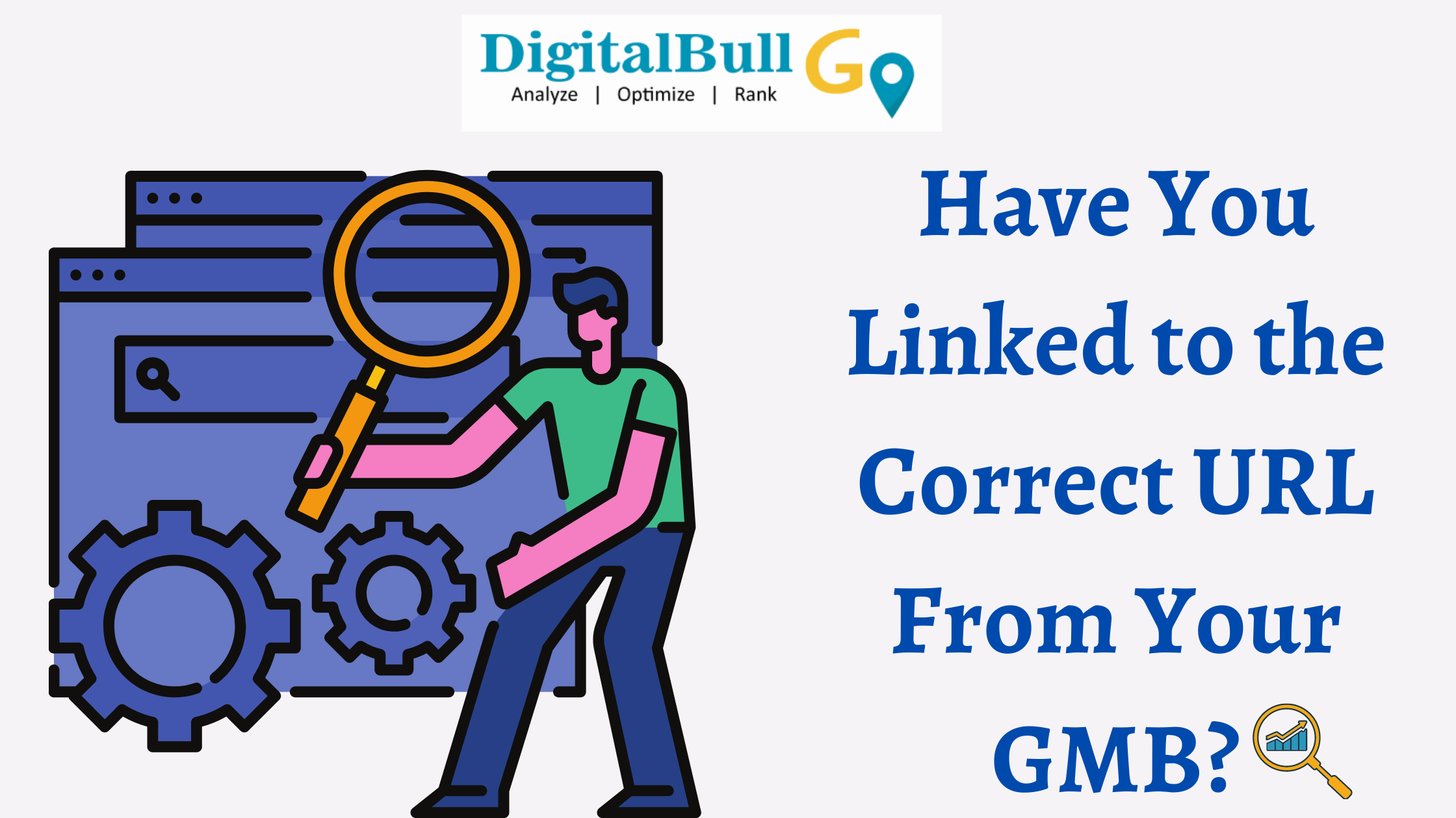 DigitalBull GO Have You Linked to the Correct URL From Your GMB? 18