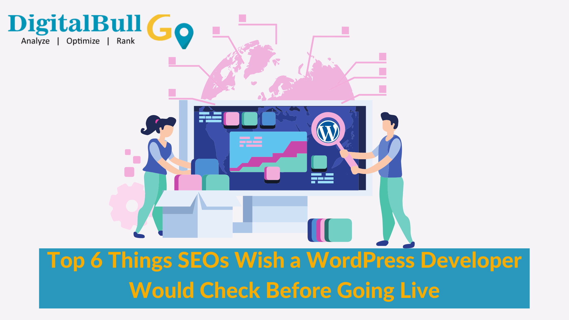 DigitalBull GO Top 6 Things SEOs Wish a WordPress Developer Would Check Before Going Live 14